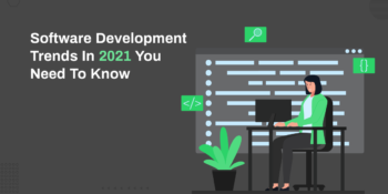 Software development trends in 2021 You need to Know